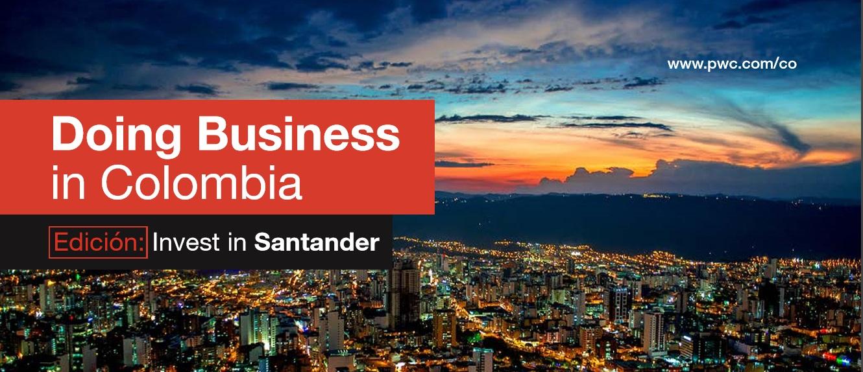 Invest in Santander y PWC Colombia presentan documento para promover la inversión extranjera en el departamento